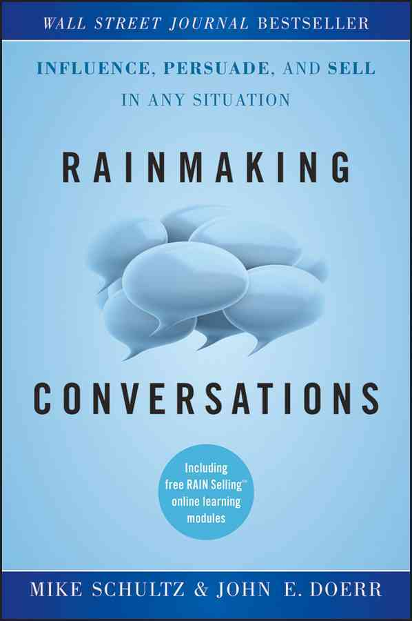 Rainmaking Conversations By Schultz, Mike/ Doerr, John E.
