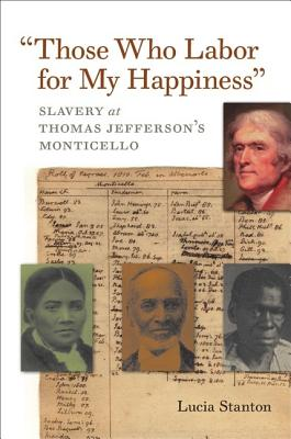 Those Who Labor for My Happiness By Stanton, Lucia
