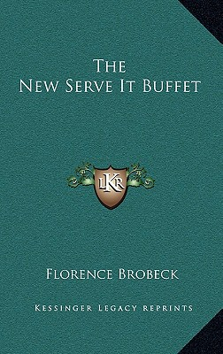 The New Serve It Buffet by Brobeck, Florence [Hardcover]