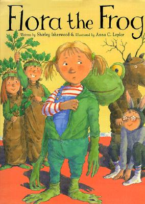 Flora the Frog By Isherwood, Shirley/ Leplar, Anna C. (ILT)